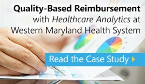 Read the Case Study Quality-Based Reimbursement with HC Analytics at Western Maryland Health System