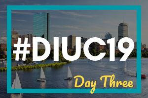 DIUC19 Day Three: Sessions and Product Showcase